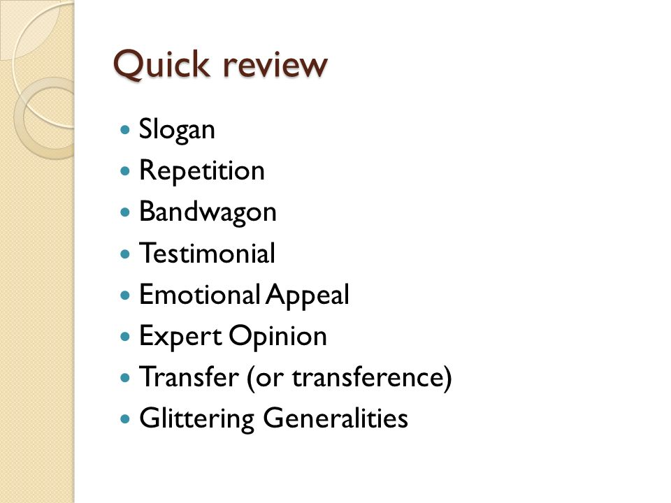 Quick review Slogan Repetition Bandwagon Testimonial Emotional Appeal