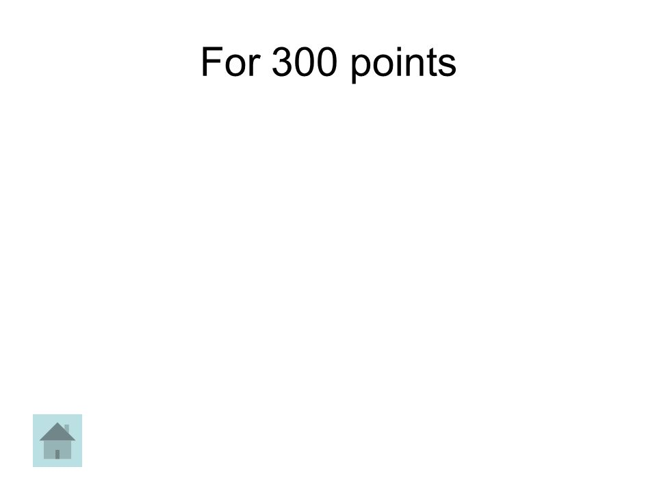 For 300 points