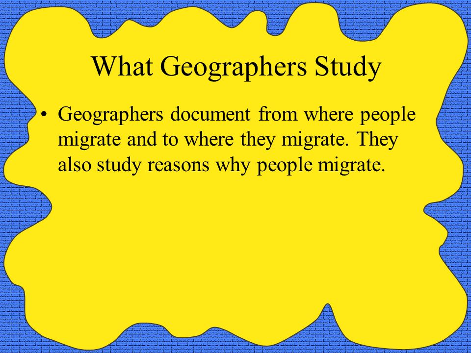 What Geographers Study