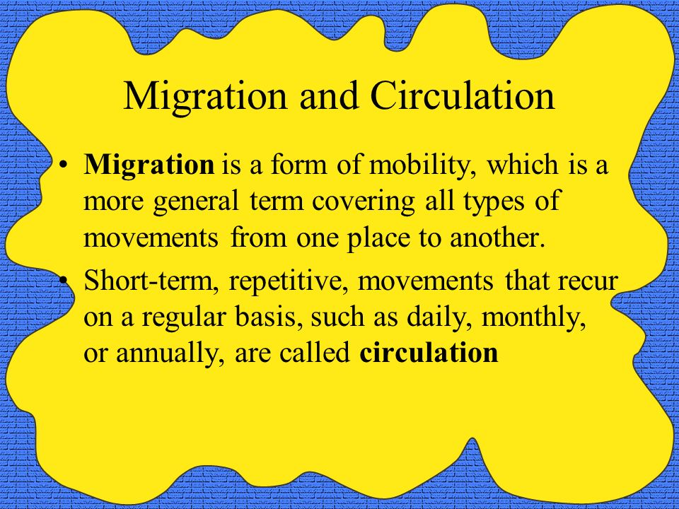 Migration and Circulation