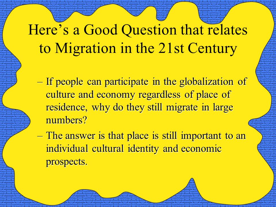 Here's a Good Question that relates to Migration in the 21st Century