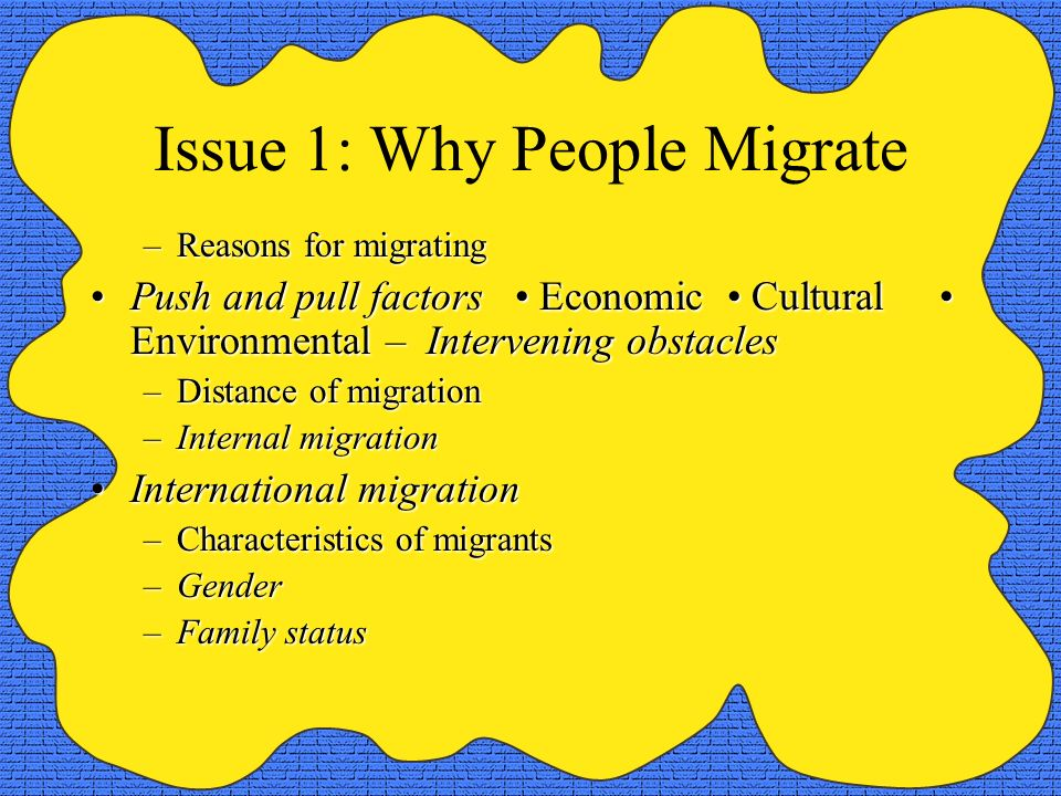 Issue 1: Why People Migrate