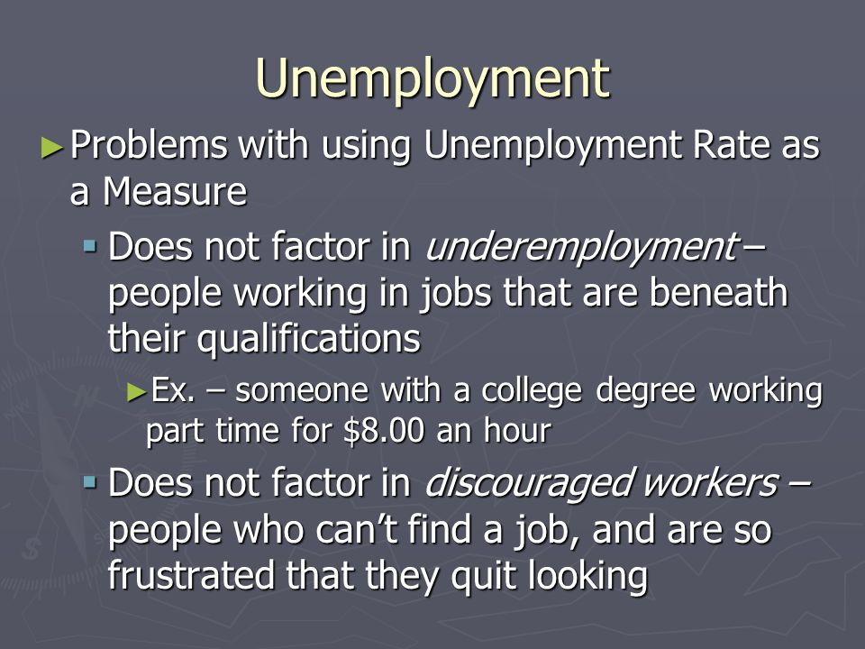 Unemployment Problems with using Unemployment Rate as a Measure