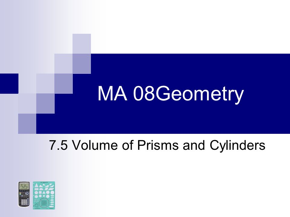 7.5 Volume of Prisms and Cylinders
