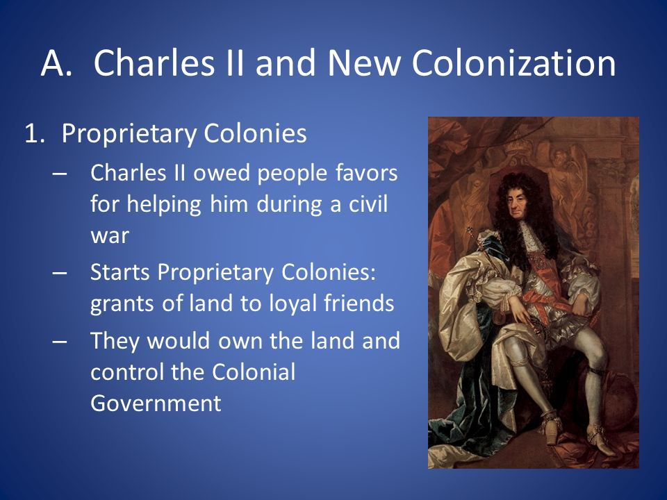 A. Charles II and New Colonization