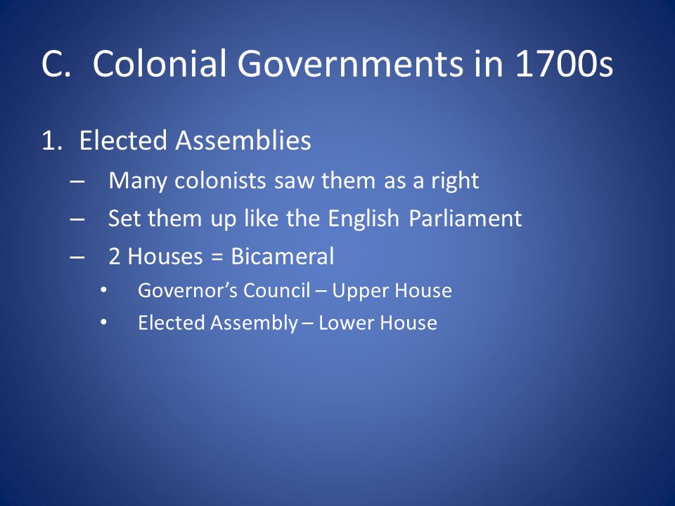 C. Colonial Governments in 1700s