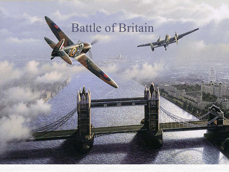 Battle of Britain Battle of Britain