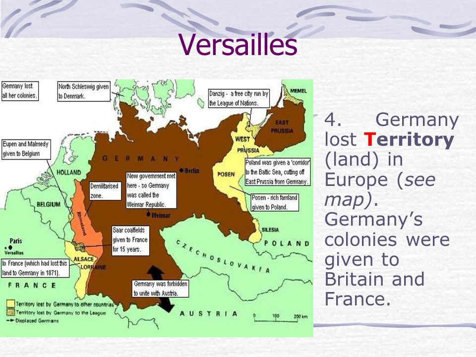 Versailles 4. Germany lost Territory (land) in Europe (see map).