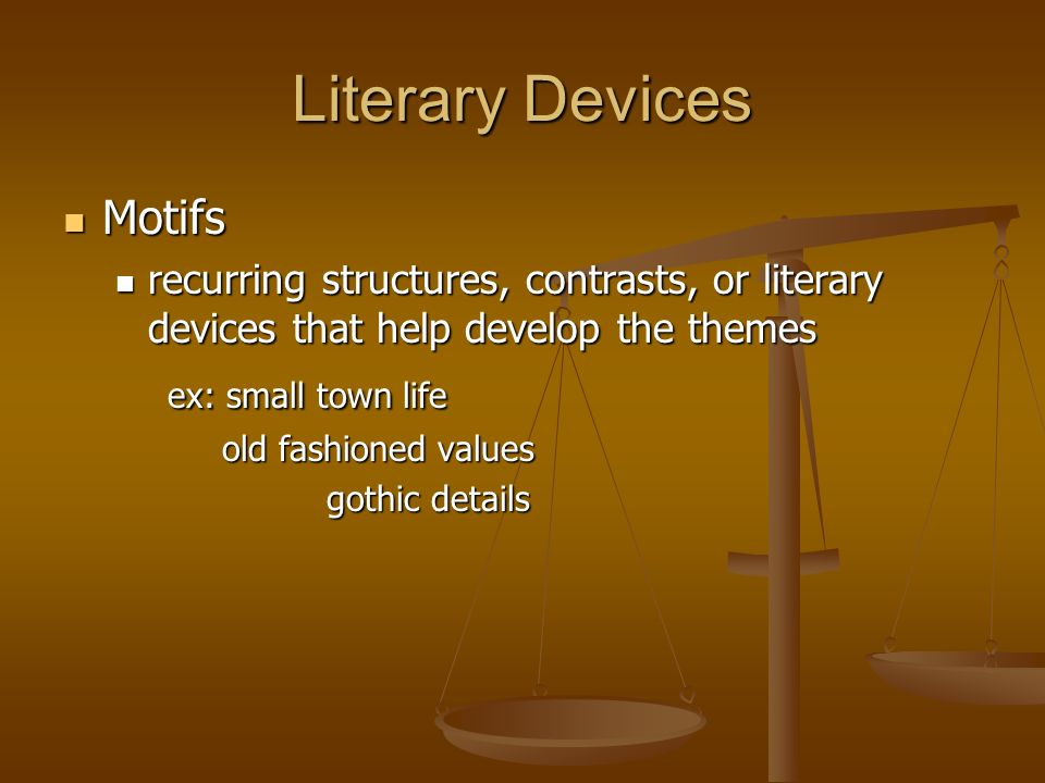 Literary Devices Motifs ex: small town life