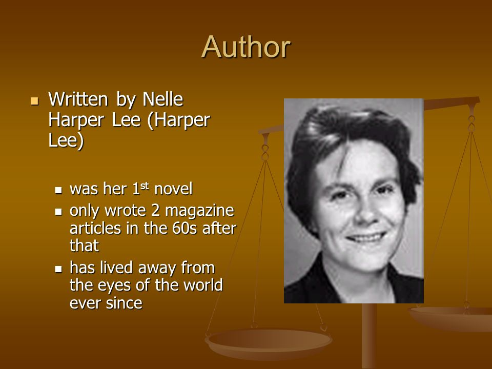 Author Written by Nelle Harper Lee (Harper Lee) was her 1st novel