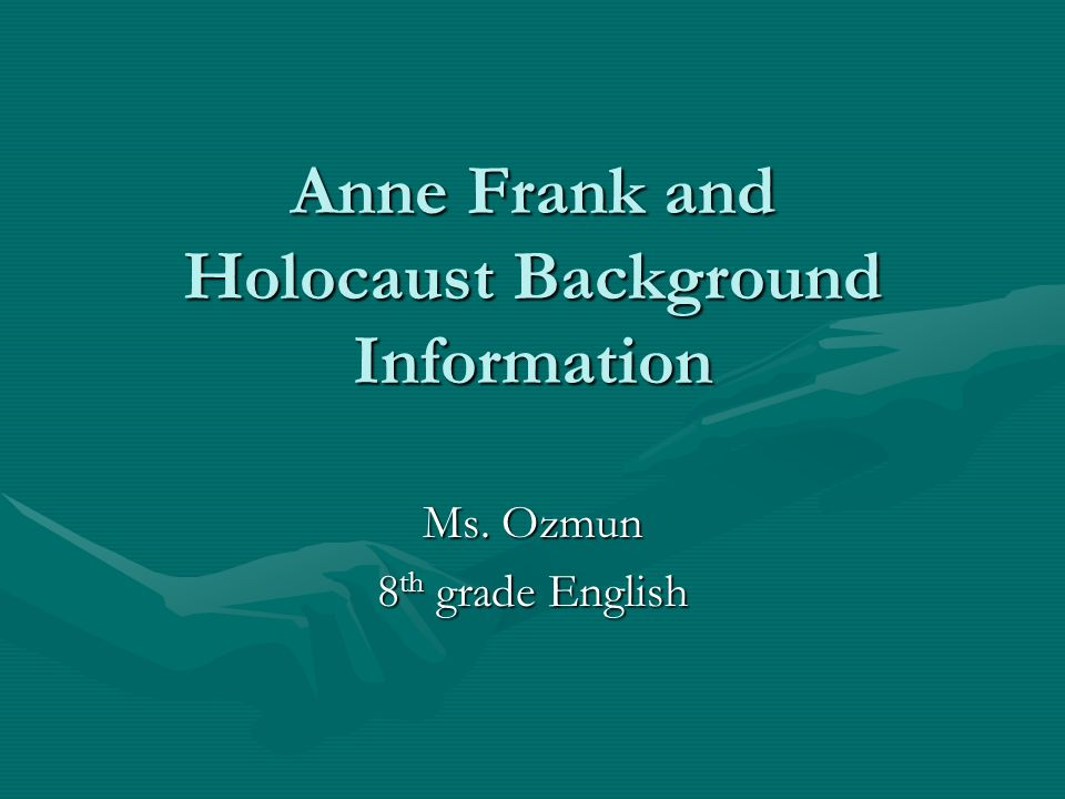 Anne Frank and Holocaust Background Information