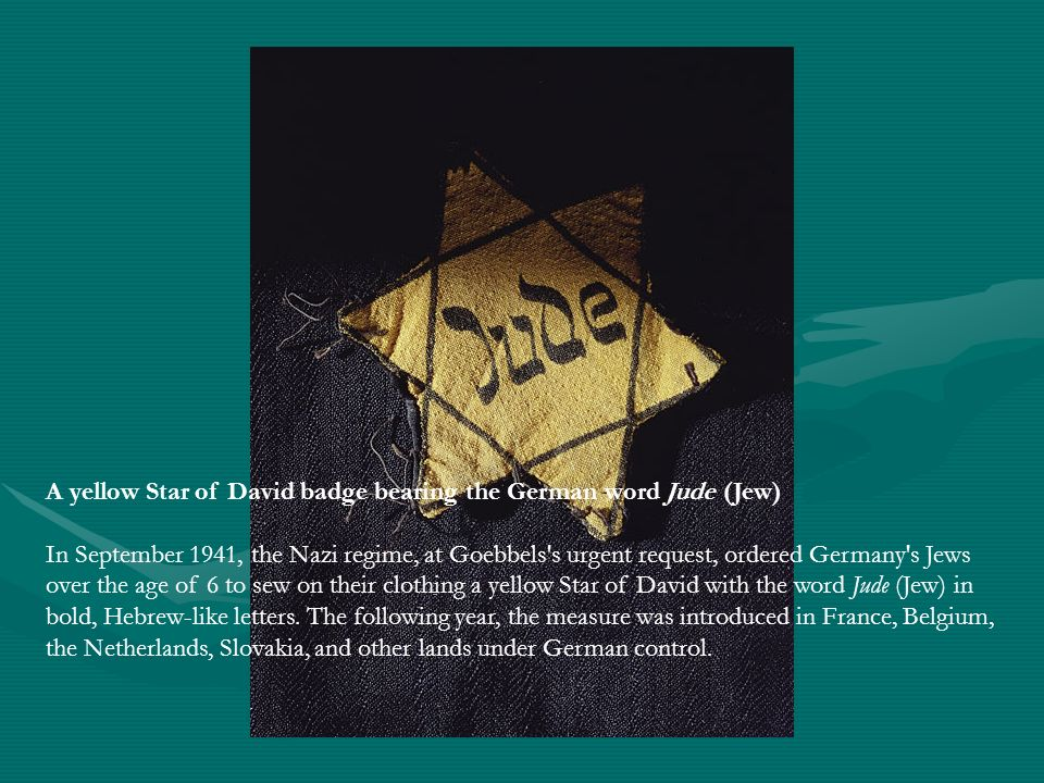 A yellow Star of David badge bearing the German word Jude (Jew)