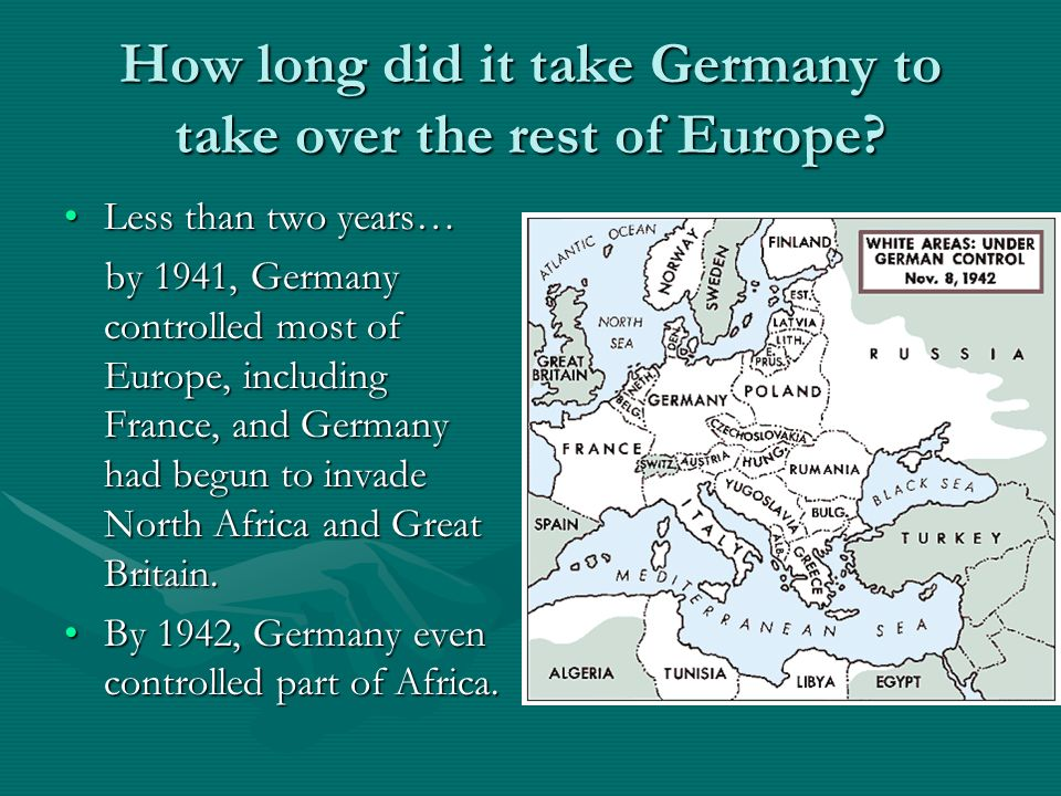 How long did it take Germany to take over the rest of Europe
