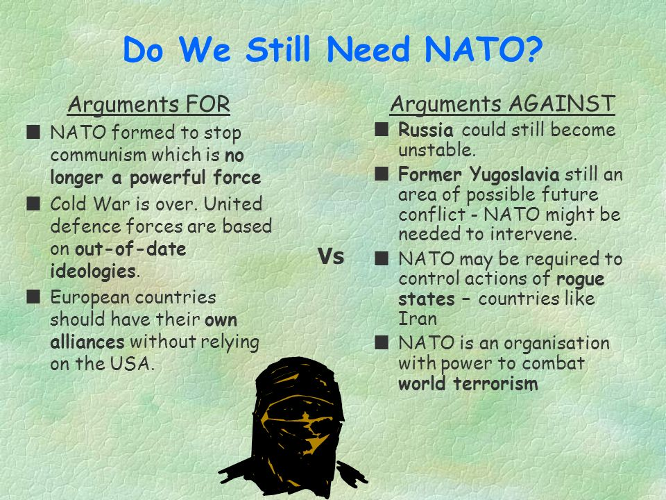 Do We Still Need NATO Arguments FOR Arguments AGAINST Vs