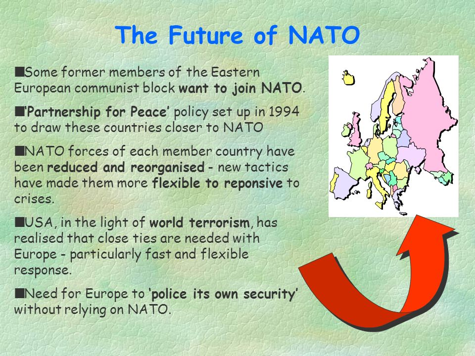 The Future of NATO Some former members of the Eastern European communist block want to join NATO.