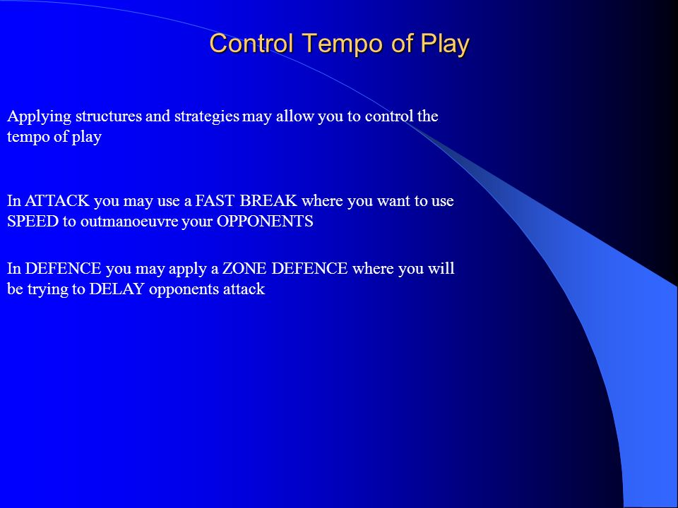 Control Tempo of Play Applying structures and strategies may allow you to control the. tempo of play.
