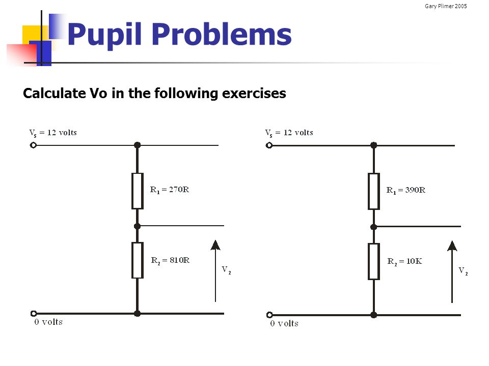 Pupil Problems Calculate Vo in the following exercises