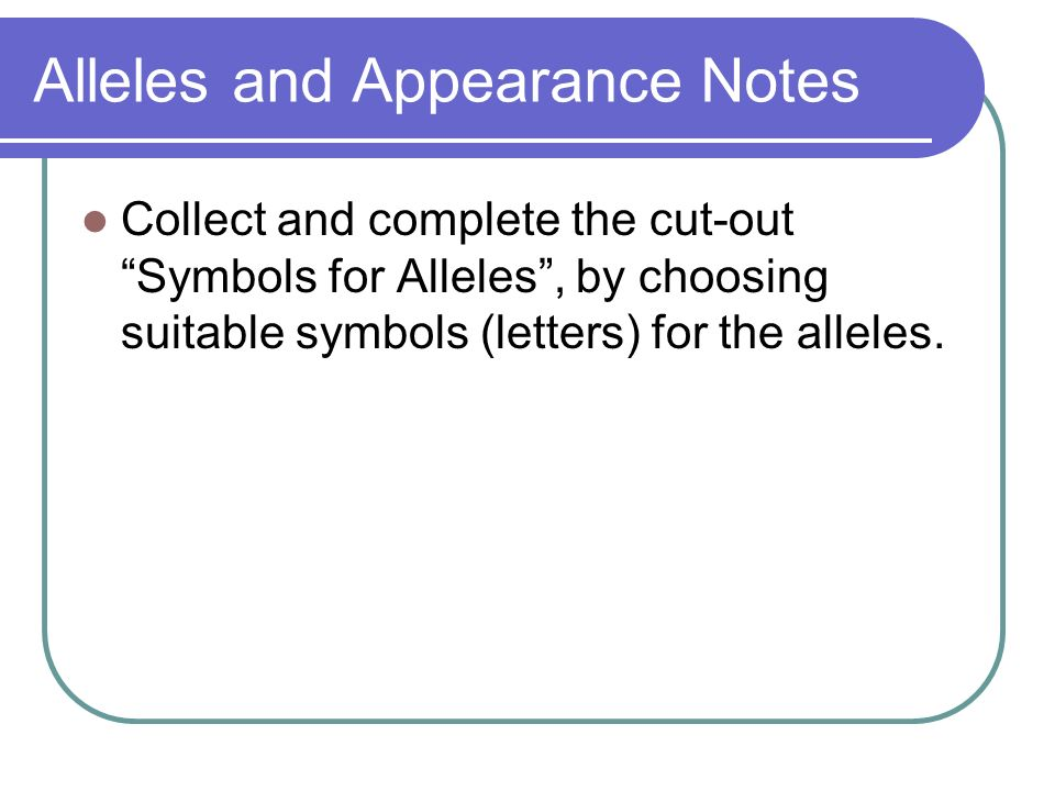 Alleles and Appearance Notes