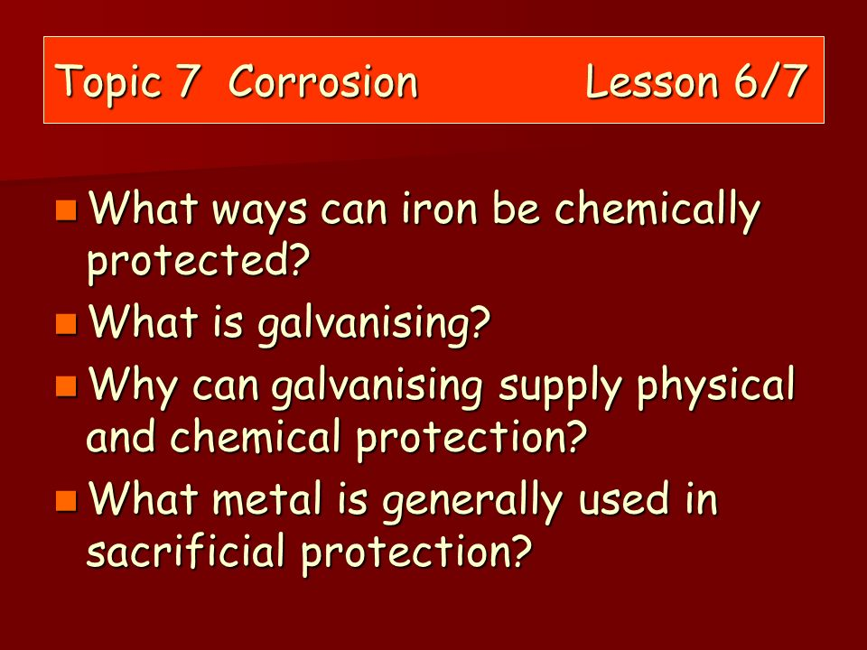 Topic 7 Corrosion Lesson 6/7