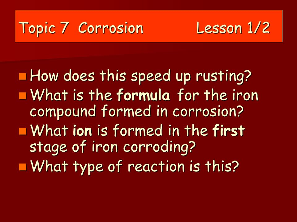 Topic 7 Corrosion Lesson 1/2