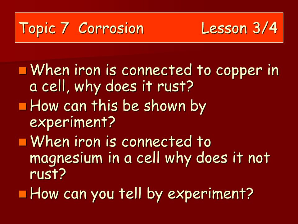 Topic 7 Corrosion Lesson 3/4