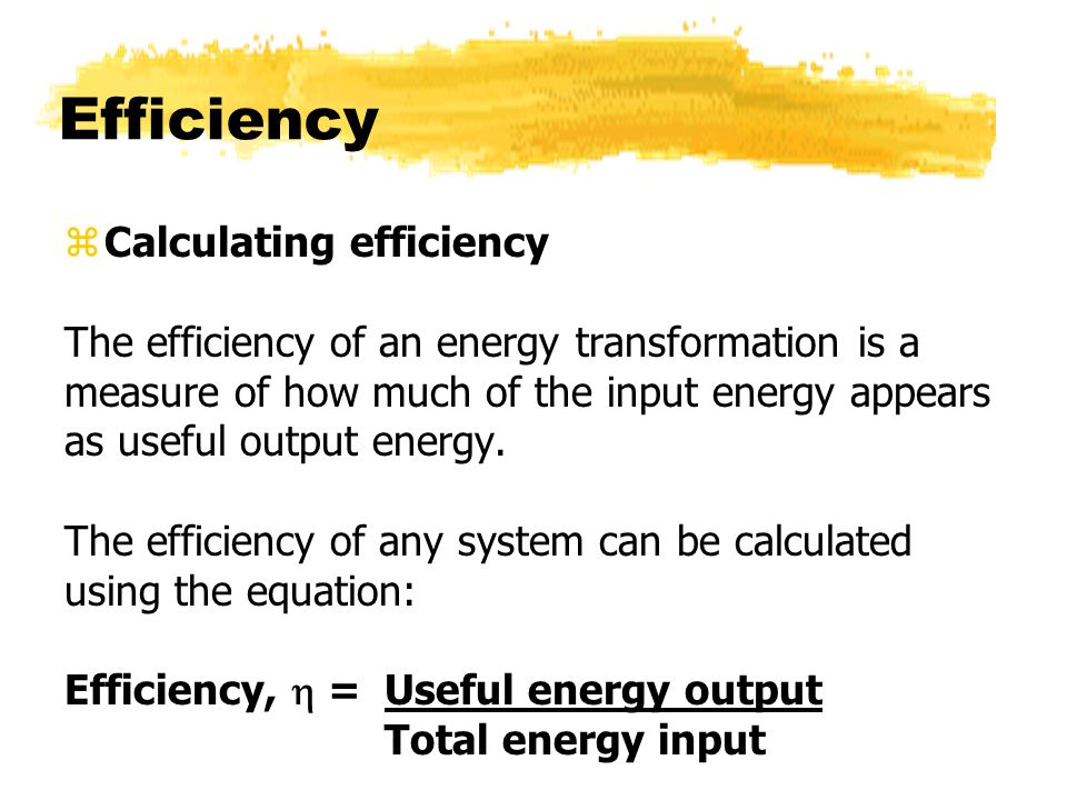Efficiency Calculating efficiency