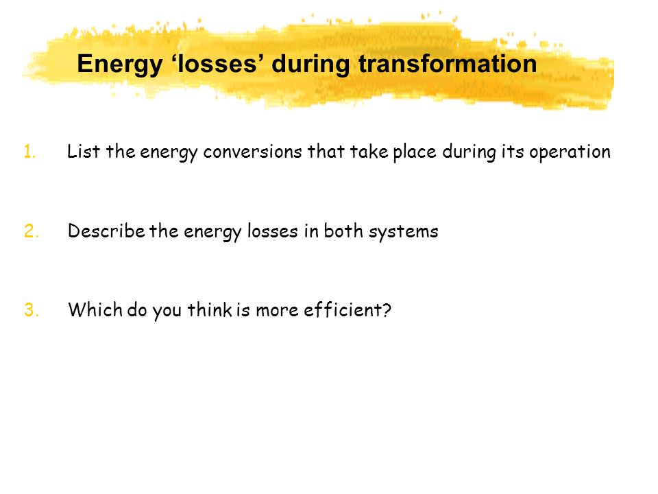 Energy 'losses' during transformation