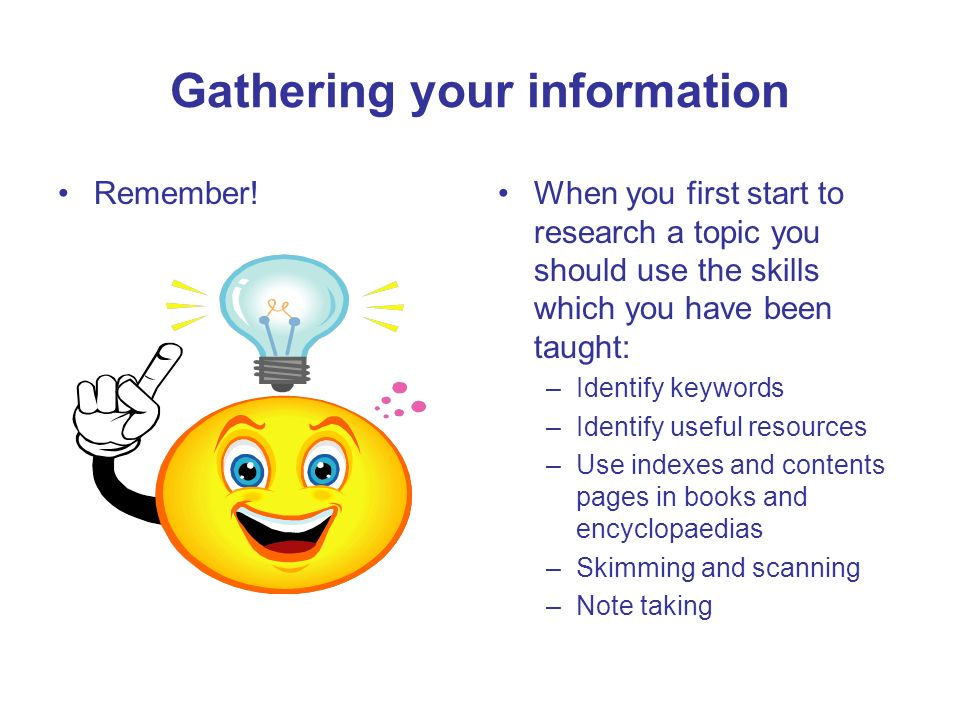 Gathering your information