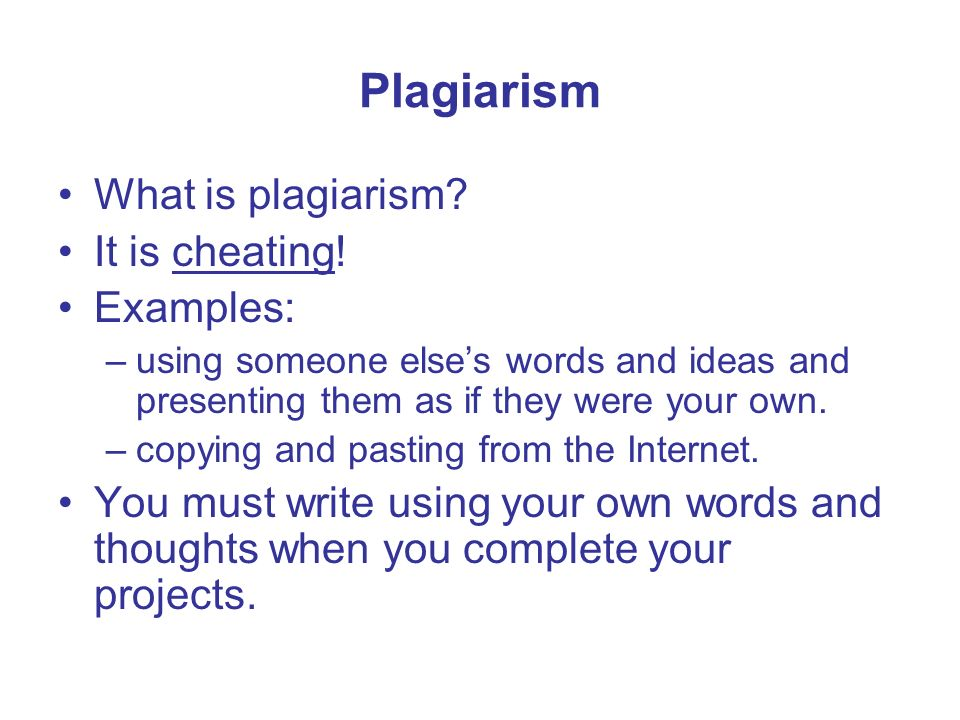 Plagiarism What is plagiarism It is cheating! Examples: