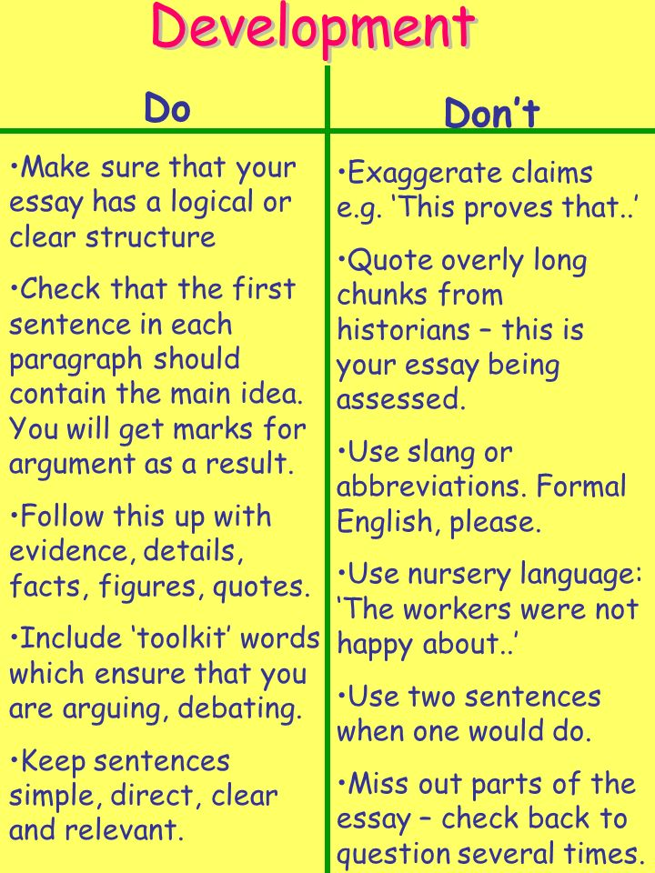 Development Do. Make sure that your essay has a logical or clear structure.