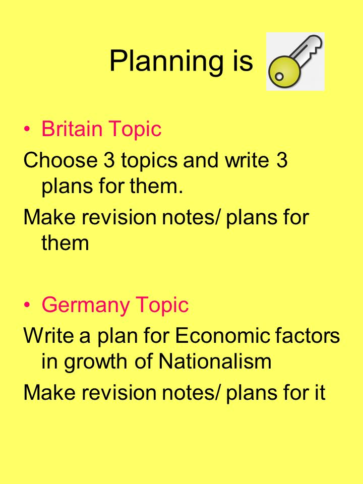 Planning is Britain Topic Choose 3 topics and write 3 plans for them.