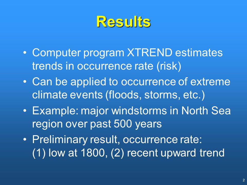 Results Computer program XTREND estimates trends in occurrence rate (risk)