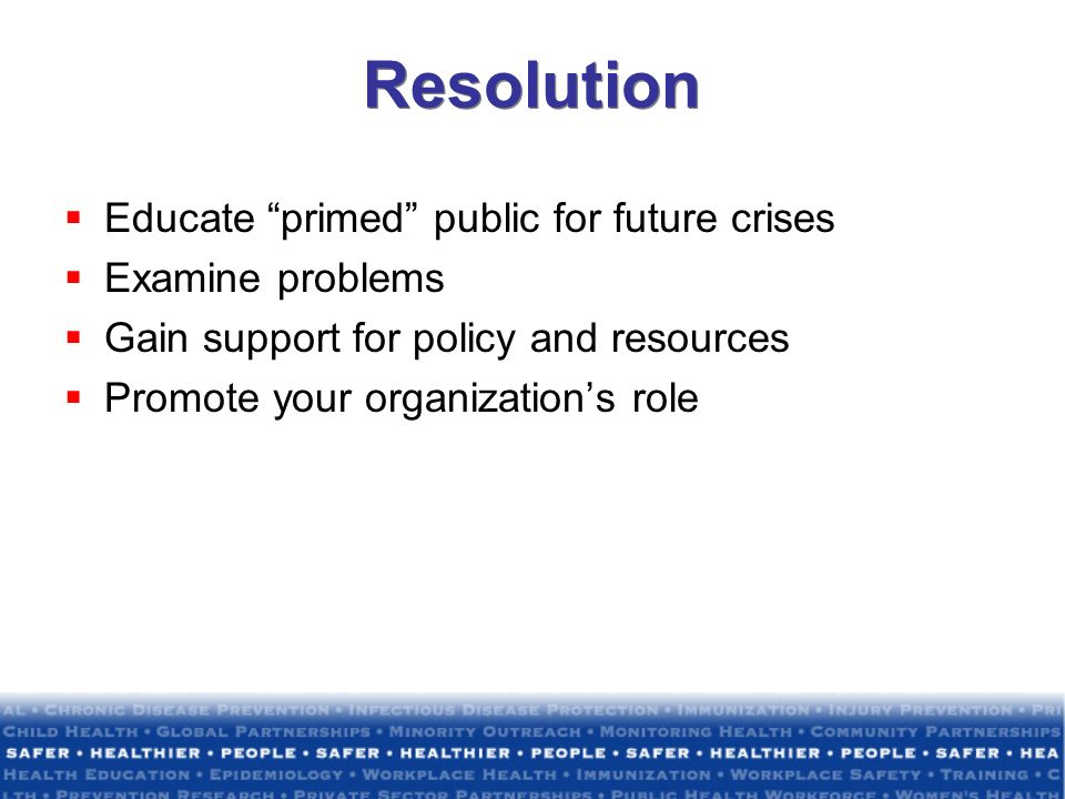 Resolution Educate primed public for future crises Examine problems