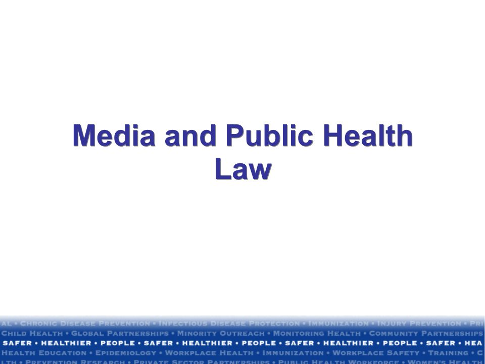 Media and Public Health Law