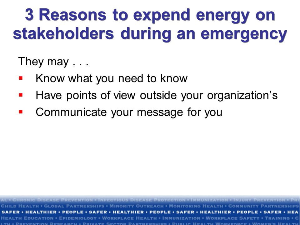 3 Reasons to expend energy on stakeholders during an emergency