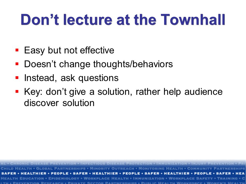 Don't lecture at the Townhall
