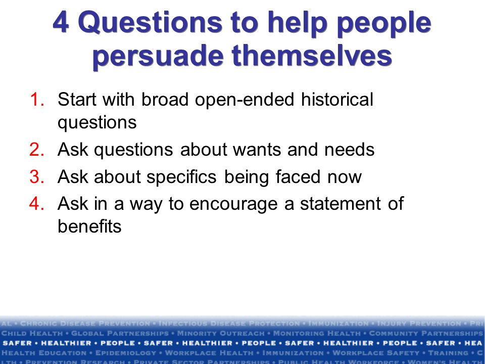 4 Questions to help people persuade themselves