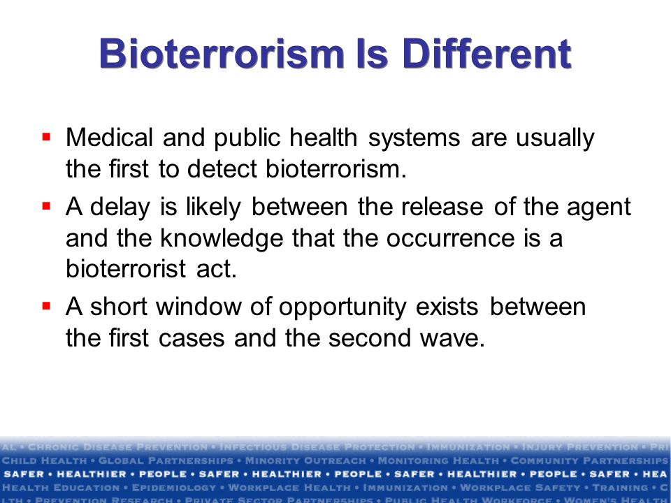 Bioterrorism Is Different