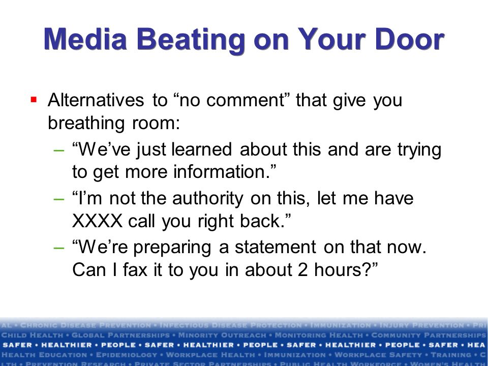 Media Beating on Your Door