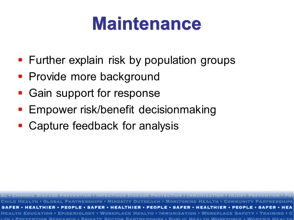 Maintenance Further explain risk by population groups