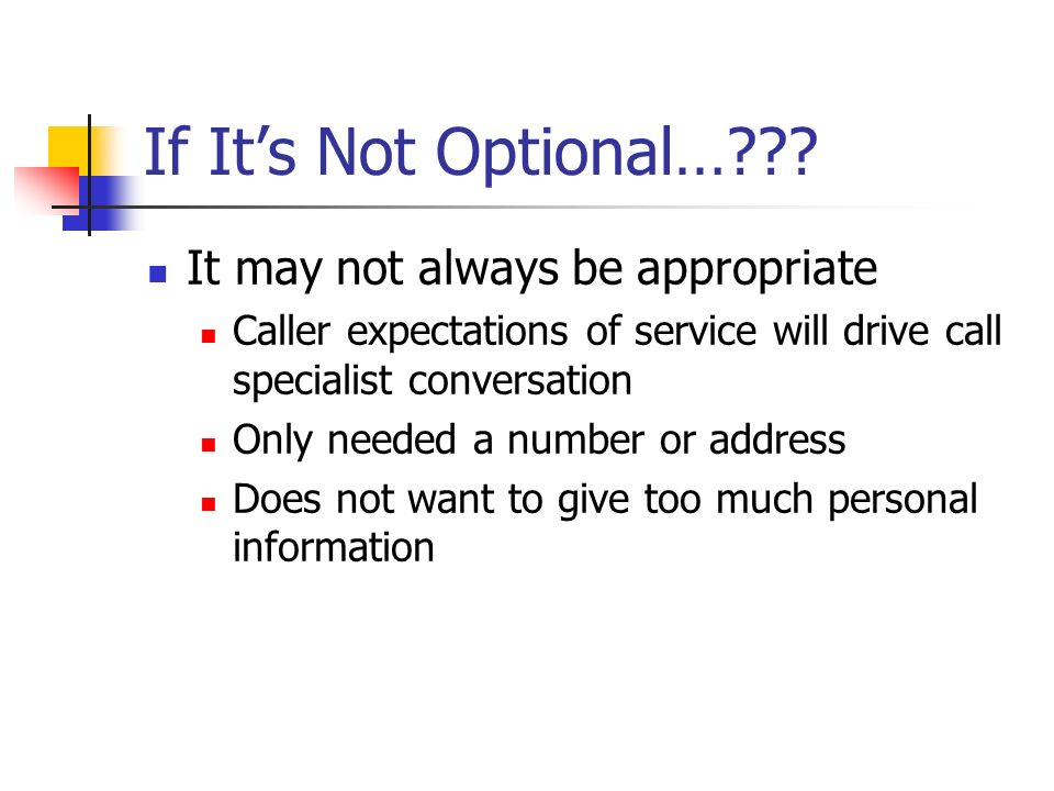 If It's Not Optional… It may not always be appropriate