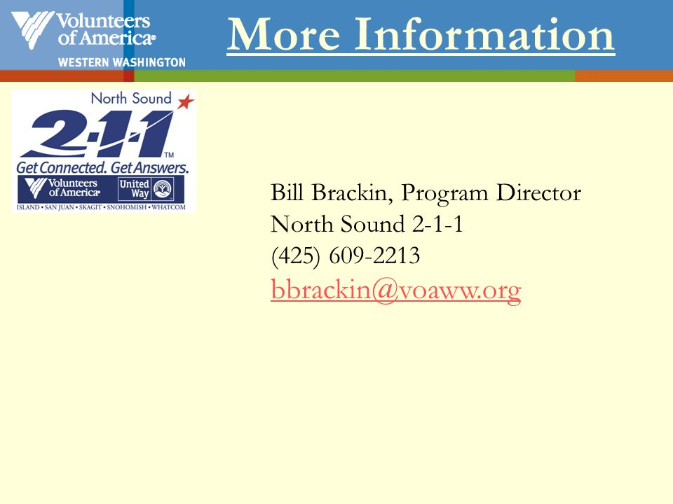 More Information Bill Brackin, Program Director North Sound 2-1-1