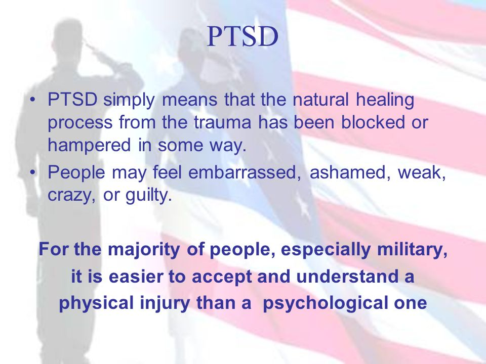 PTSD PTSD simply means that the natural healing process from the trauma has been blocked or hampered in some way.