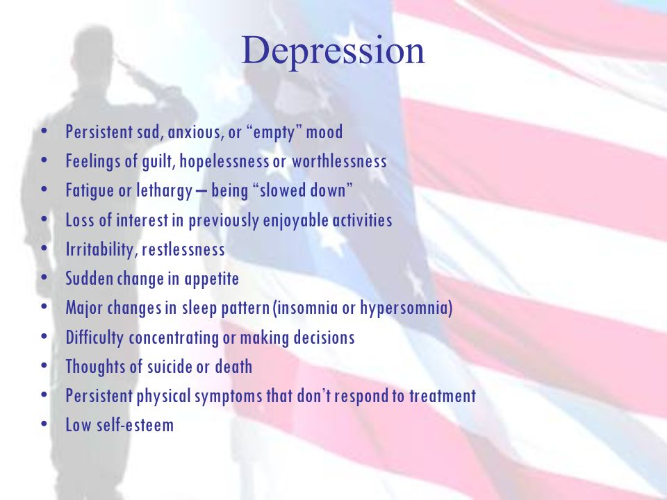 Depression Persistent sad, anxious, or empty mood