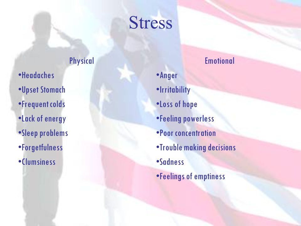 Stress Physical Headaches Upset Stomach Frequent colds Lack of energy
