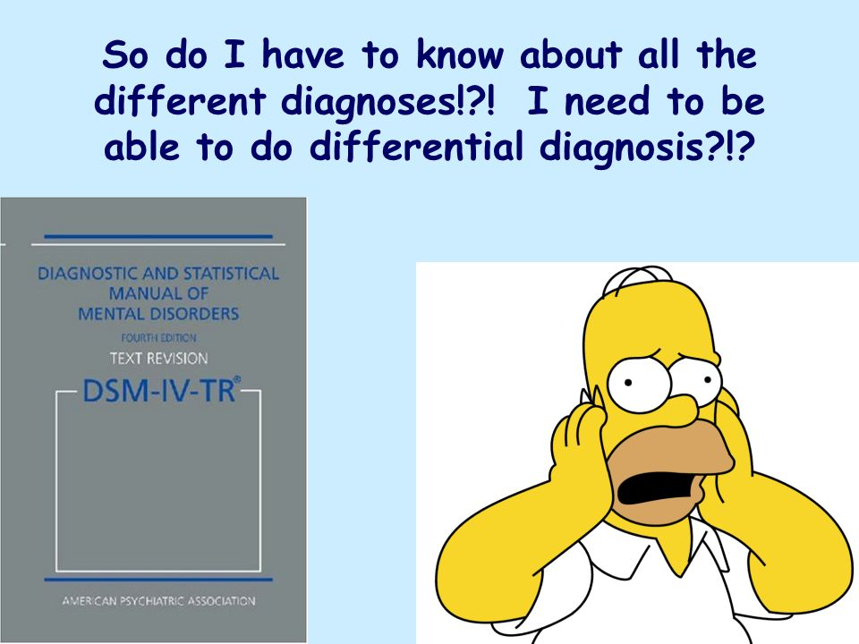 So do I have to know about all the different diagnoses