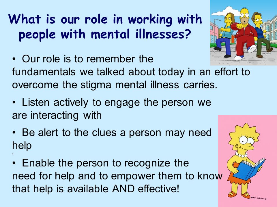 What is our role in working with people with mental illnesses