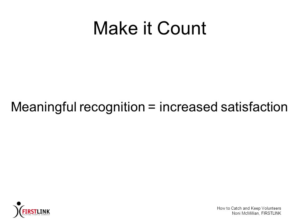 Meaningful recognition = increased satisfaction