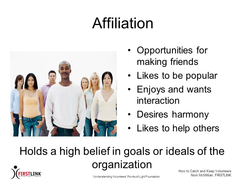 Affiliation Holds a high belief in goals or ideals of the organization