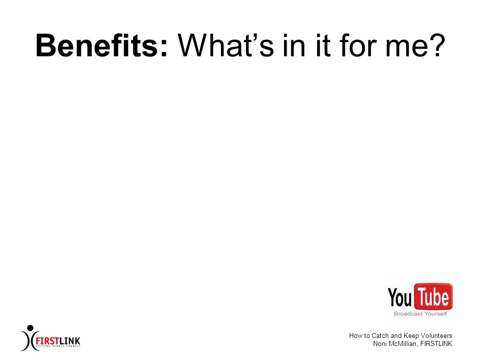 Benefits: What's in it for me